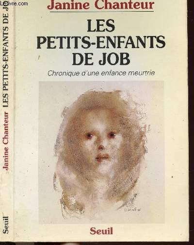 LES PETITS-ENFANTS DE JOB - CHRONIQUE D'UNE ENFANCE MEURTRIE