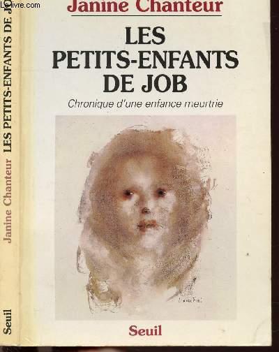 LES PETITS-ENFANTS DE JOB - CHRONIQUE D'UEN ENFANCE MEURTRIE