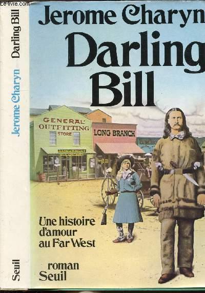 DARLING BILL - UNE HISTOIRE D'AMOUR AU FAR WEST