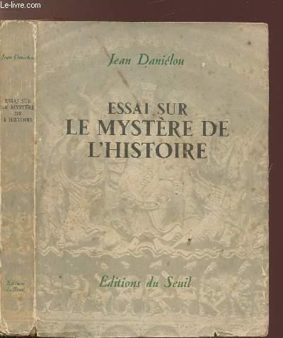 ESSAI SUR LE MYSTERE DE L'HISTOIRE