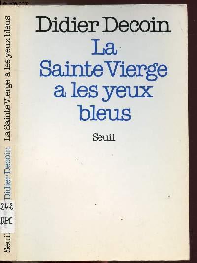 LA SAINTE VIERGE A LES YEUX BLEUS