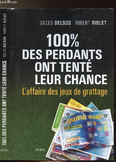 100 % DES PERDANTS ONT TENTE LEUR CHANCE - L'AFFAIRE DES JEU DE GRATTAGE