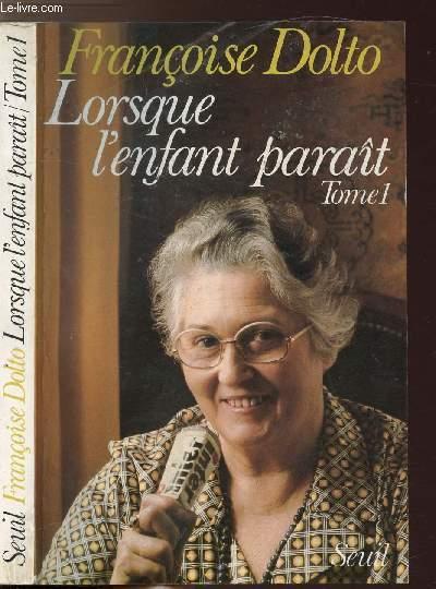 LORSQUE L'ENFANT PARAIT - TOME I