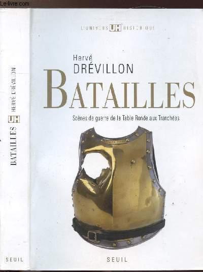 BATAILLES - SCENES DE GUERRE DE LA TABLE RONDE AUX TRANCHEES