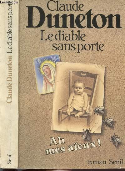 LE DIABLE SANS PORTE - TOME I - AH MES AIEUX !