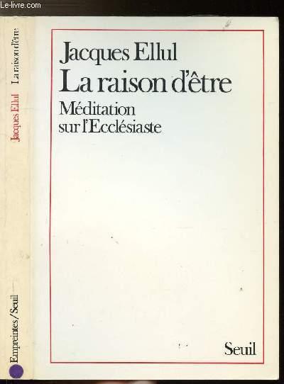 LA RAISON D'ETRE - MEDITATION SUR L'ECCLESIASTE