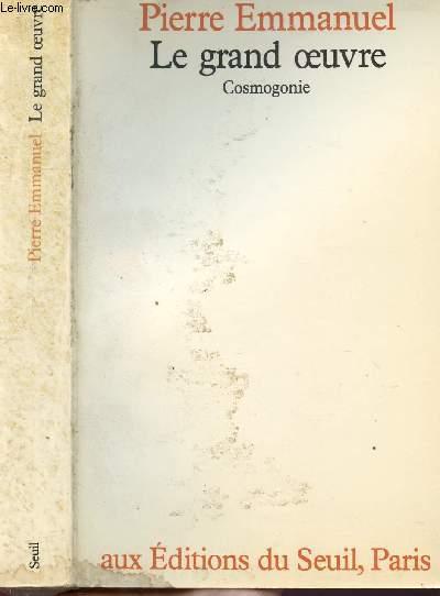 LE GRAND OEUVRE - COSMOGONIE