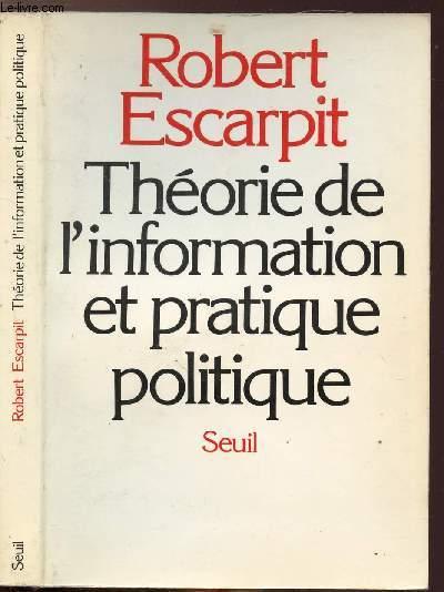 THEORIE DE L'INFORMATION ET PRATIQUE POLITIQUE