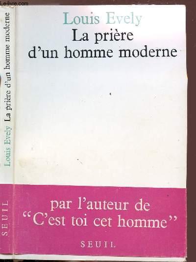 LA PRIERE D'UN HOMME MODERNE