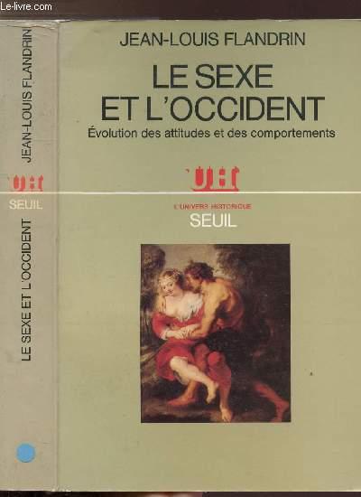 LE SEXE ET L'OCCIDENT - EVOLUTION DES ATTITUDES ET DES COMPORTEMENTS