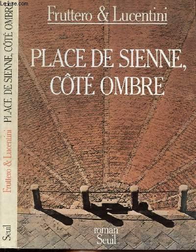 PLACE DE SIENNE, COTE OMBRE