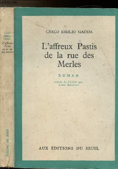 L'AFFREUX PASTIS DE LA RUE DES MERLES