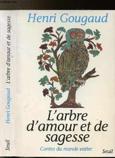 L'ARBRE D'AMOUR ET DE SAGESSE - CONTES DU MONDE ENTIER