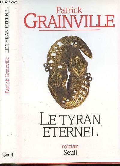 LE TYRAN ETERNEL