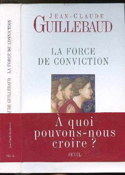 LA FORCE DE CONVICTION