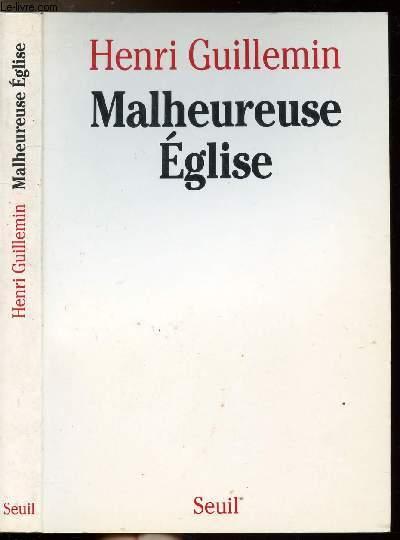 MALHEUREUSE EGLISE