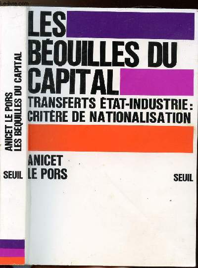 LES BEQUILLES DU CAPITAL - LES TRANDFERTS ETATS-INDUSTRIE CRITERE DE NATIONALISATION