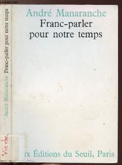 FRANC-PARLER POUR NOTRE TEMPS