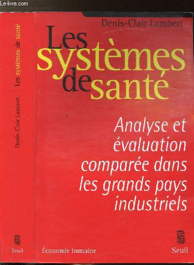 LES SYSTEMES DE SANTE - ANALYSE ET EVALUATION COMPAREE DANS LES GRANDS PAYS INDUSTRIELS