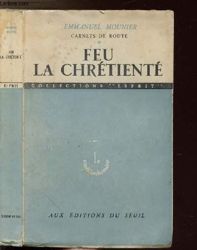 CARNETS DE ROUTE - TOME I - FEU LA CHRETIENTE
