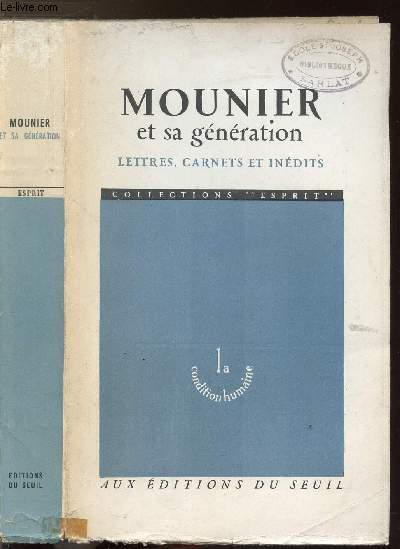 MOUNIER ET SA GENERATION- LETTRES, CARNETS ET INEDITS
