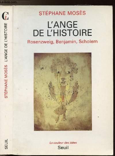 L'ANGE DE L'HISTOIRE - ROSENZWEIG, BENJAMIN, SCHOLEM