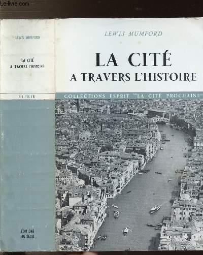 LA CITE A TRAVERS L'HISTOIRE - COLLECTIONS ESPRIT LA CITE PROCHAINE