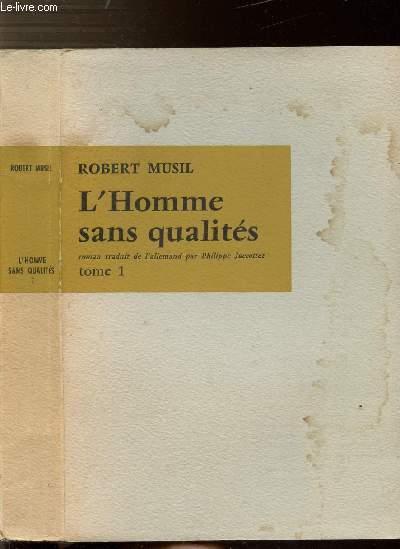 L'HOMME SANS QUALITES - TOME I