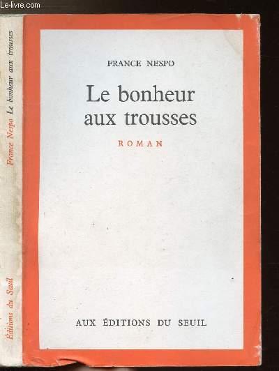 LE BONHEUR AUX TROUSSES