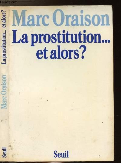 LA PROSTITUTION ... ET ALORS ?