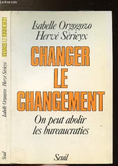 CHANGER LE CHANGEMENT - ON PEUT ABOLIR LES BUREAUCRATIES
