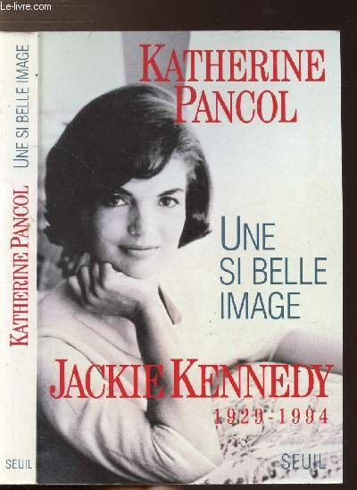 UNE SI BELLE IMAGE / JACKIE KENNEDY 1929-1994