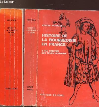 HISTOIRE DE LA BOURGEOISIE EN FRANCE - 2 VOLUMES - TOMES I+II - DES ORIGINES AUX TEMPS MODERNES - LES TEMPS MODERNES