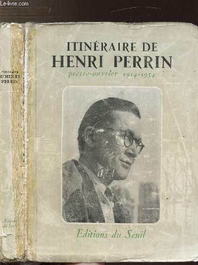 ITINERAIRE D'HENRI PERRIN - PRETRE OUVRIER 1914-1954