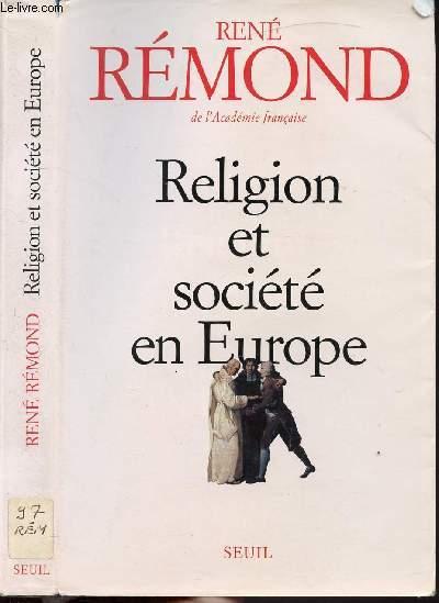 RELIGION ET SOCIETE EN EUROPE - ESSAI SUR LA SECULARISATION DES SOCIETES EUROPEEENNES AUX XIXE ET XXE SIECLES 1789-1998