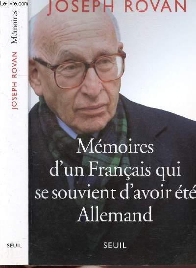 MEMOIRES D'UN FRANCAIS QUI SE SOUVIENT D'AVOIR ETE ALLEMAND