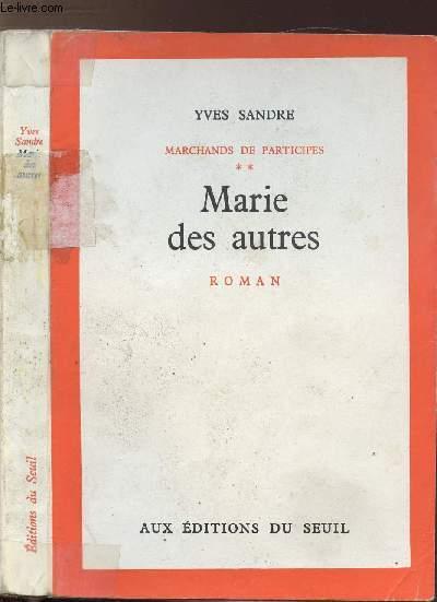 MARCHANDS DE PARTICIPES - TOMES II - MARIE DES AUTRES