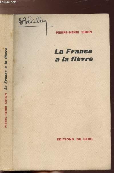 LA FRANCE A LA FIEVRE