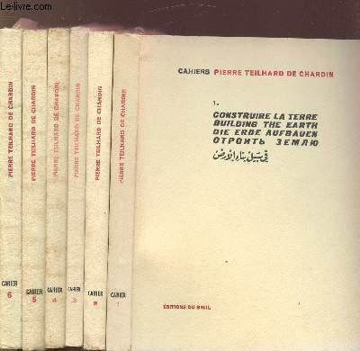 CAHIERS PIERRE TEILHARD DE CHARDIN - 6 VOLUMES - TOMES I+II+III+IV+V+VI - CONSTRUIRE LA TERRE - REFLEXIONS SUR LE BONHEUR - PIERRE TEILHARD DE CHARDIN ET LA POLITIQUE AFRICAINE - LA PAROLE ATTENDUE - LE COMBAT EVOLUTEUR ET SOCIALISATION ET RELIGION
