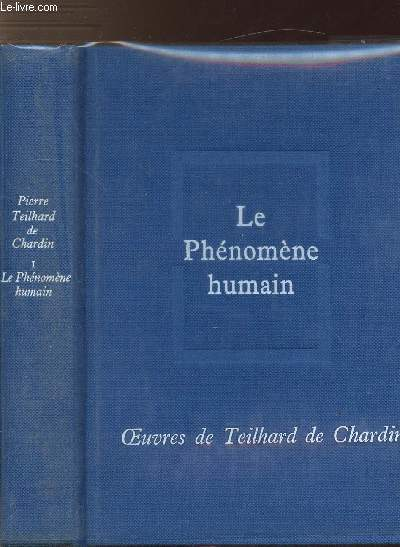 OEUVRES DE TEILHARD DE CHARDIN - TOME I - LE PHENOMENE HUMAIN