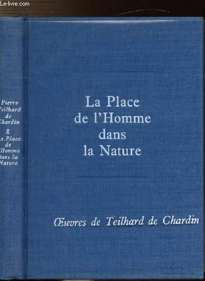 OEUVRES DE TEILHARD DE CHARDIN - TOME VIII - LA PLACE DE L'HOMME DANS LA NATURE