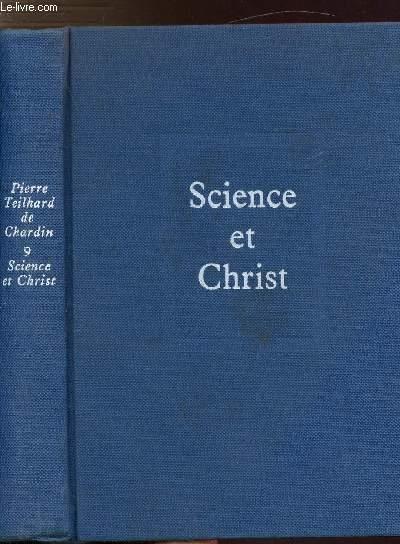 OEUVRES DE TEILHARD DE CHARDIN - TOME IX - SCIENCE ET CHRIST