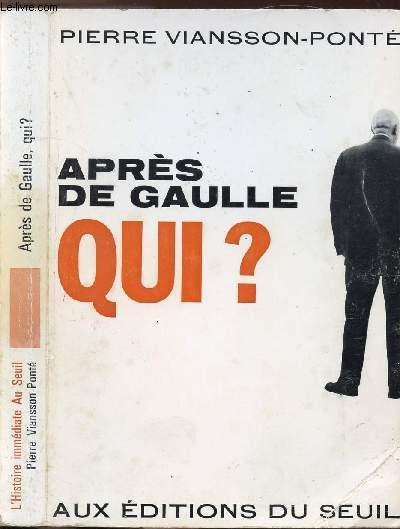 APRES DE GAULLE QUI ?