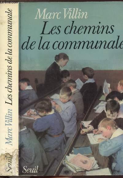 LES CHEMINS DE LA COMMUNALE - REGARDS SUR L'ECOLE ET LES MAITRES D'AUTREFOIS