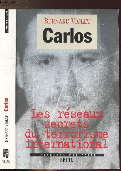 CARLOS - LES RESEAUX SECRETS DU TERRORISME INTERNATIONAL