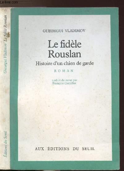 LE FIDELE ROUSLAN - HISTOIRE D'UN CHIEN DE GARDE