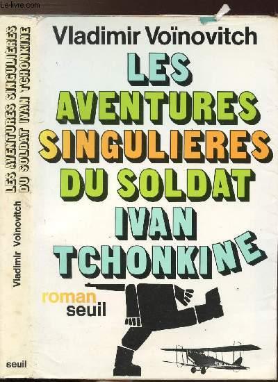 LES AVENTURES SINGULIERS DU SOLDAT IVAN TCHONKINE