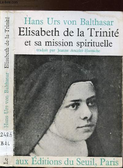 ELISABETH DE LA TRINITE ET SA MISSION SPIRITUELLE