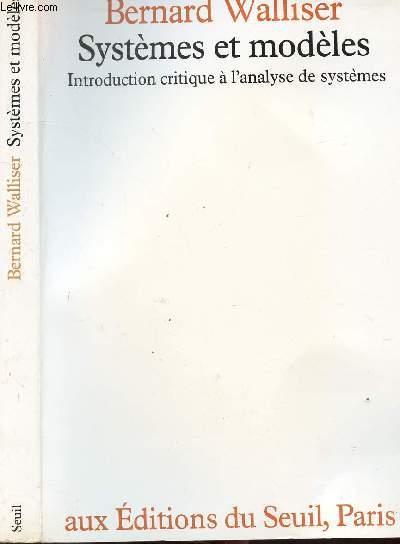 SYSTEMES ET MODELES - INTRODUCTION CRITIQUE A L'ANALYSE DE SYSTEMES