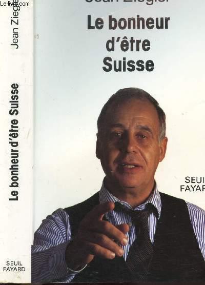 LE BONHEUR D'ETRE SUISSE
